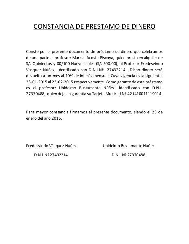CONSTANCIA DE PRESTAMO DE DINERO Conste por el presente documento de préstamo de dinero que celebramos de una parte el pro...