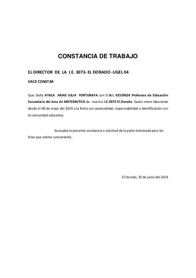 CONSTANCIA DE TRABAJO EL DIRECTOR DE LA I.E. 3073- EL DORADO -UGEL 04 HACE CONSTAR Que Doña AYALA ARIAS JULIA FORTUNATA co...