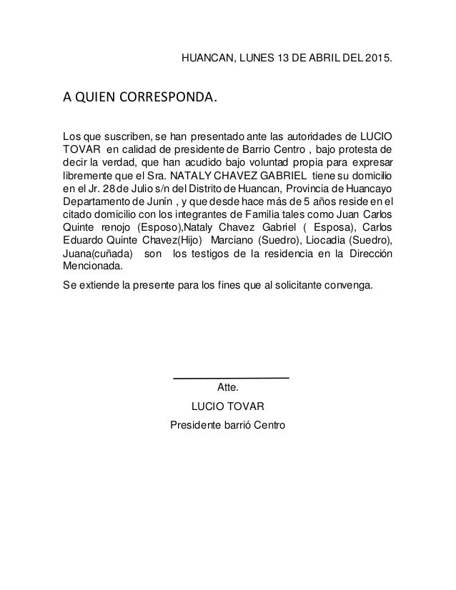HUANCAN, LUNES 13 DE ABRIL DEL 2015. A QUIEN CORRESPONDA. Los que suscriben, se han presentado ante las autoridades de LUC...