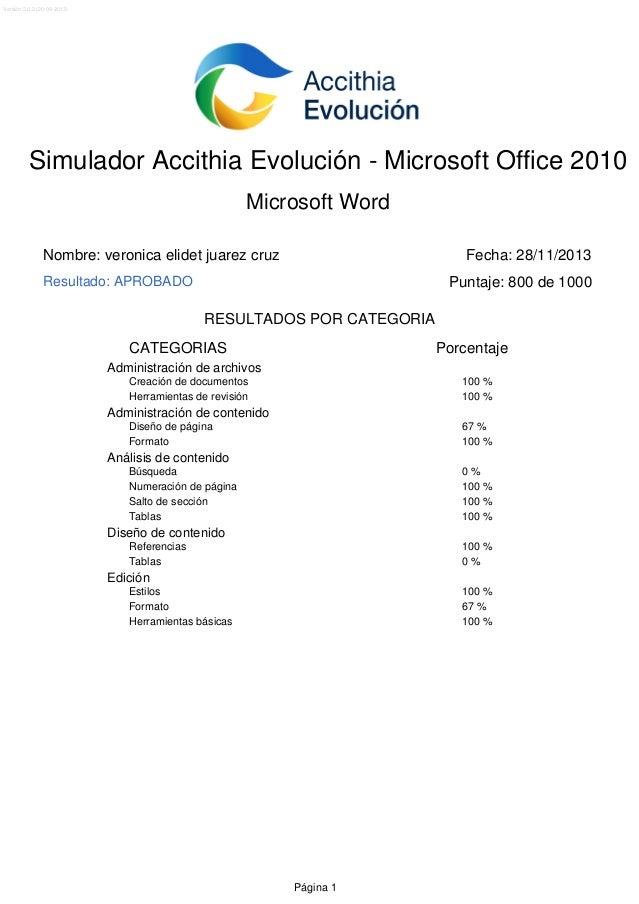 Versión 2.0.2 (20-09-2013)  Simulador Accithia Evolución - Microsoft Office 2010 Microsoft Word Nombre: veronica elidet ju...