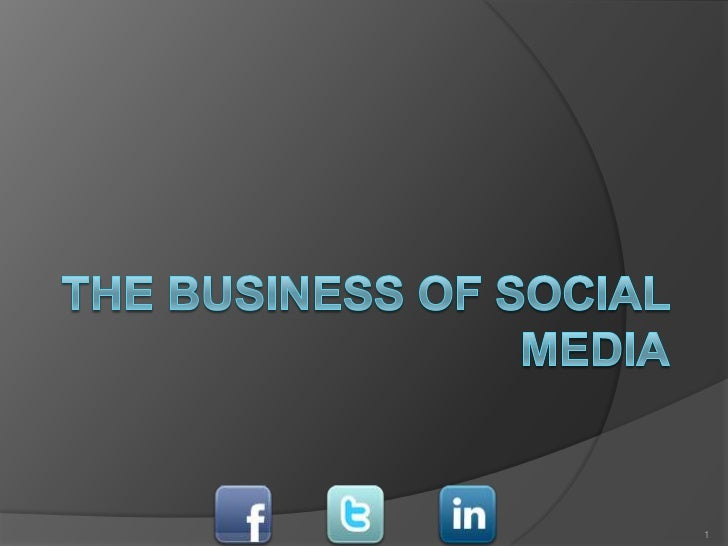 The Business of Social Media<br />1<br />