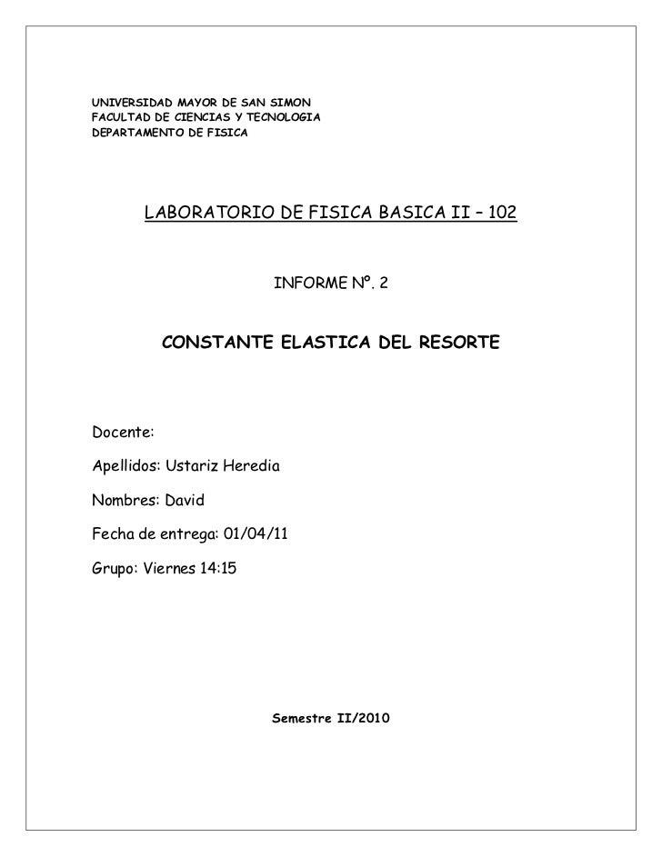 UNIVERSIDAD MAYOR DE SAN SIMONFACULTAD DE CIENCIAS Y TECNOLOGIADEPARTAMENTO DE FISICA       LABORATORIO DE FISICA BASICA I...
