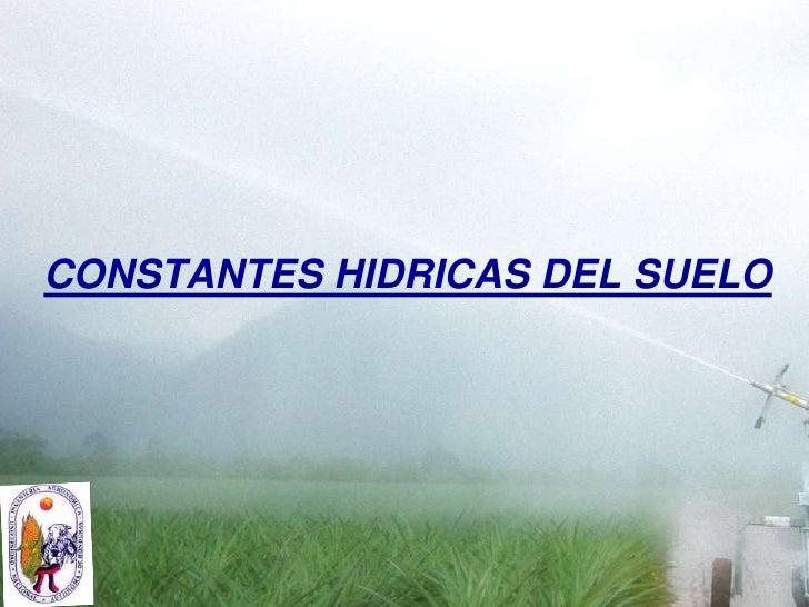 CONSTANTES HIDRICAS DEL SUELO<br />