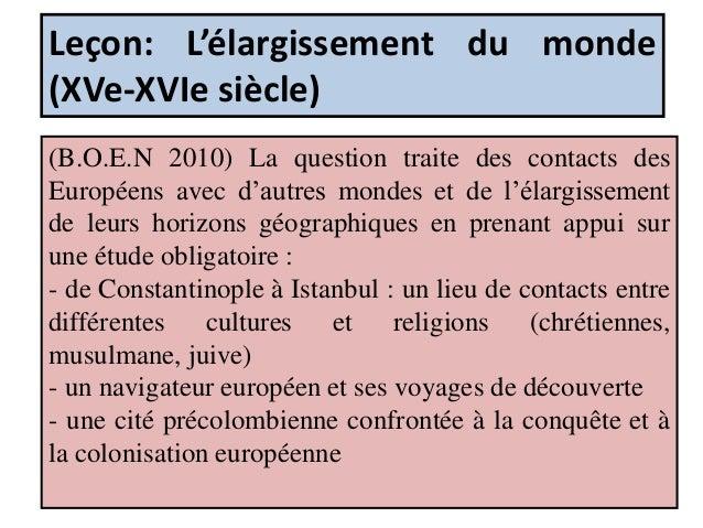 Leçon: L'élargissement du monde (XVe-XVIe siècle) (B.O.E.N 2010) La question traite des contacts des Européens avec d'autr...
