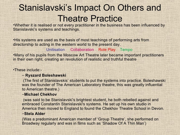 stanislavskis method of acting Most acting starts with the premise that acting must be believable and  emotionally truthful we have decided that the best way to achieve this is an  approach that.