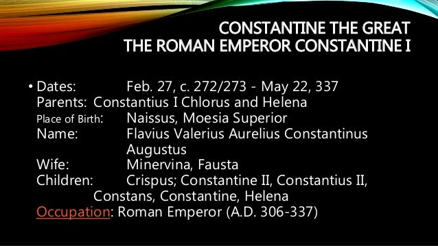 a biography of the first roman emperor flavius valerius constantinus Flavius valerius constantinus, the future emperor constantine reign of constantine the great, the first christian emperor of the brilliant capital of the eastern roman empire flavius valerius constantinus was born in the roman province of moesia (later serbia) about ad 280 his.