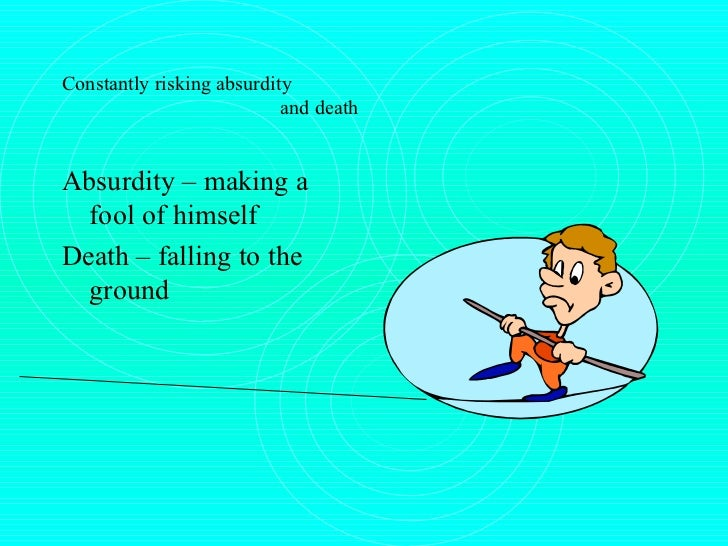 """constantly risking absurdity In """"constantly risking absurdity,"""" d beauty makes the """"death-defying leap"""" near the end of the poem."""
