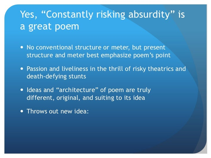 """constantly risking absurdity Supermarket in califorina and constantly risking absurdity essay  poem """" constantly risking absurdity"""" describe the struggle within to find."""