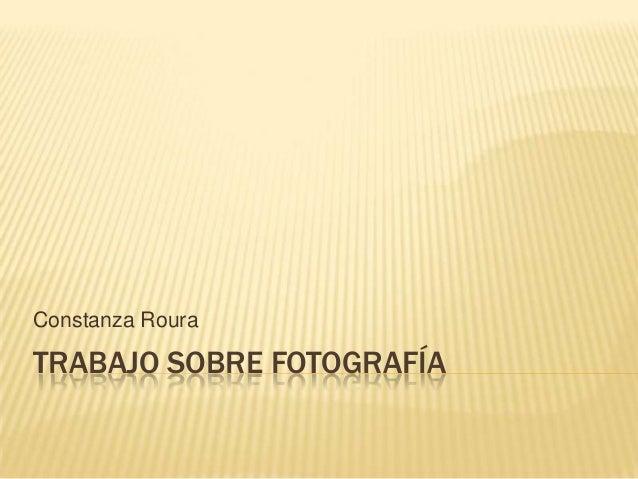 TRABAJO SOBRE FOTOGRAFÍAConstanza Roura