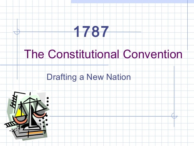 The Constitutional Convention Drafting a New Nation 1787