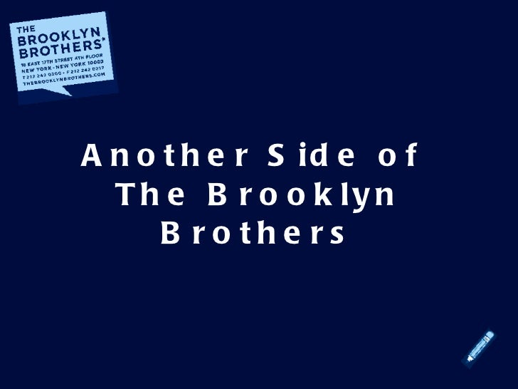 Another Side of  The Brooklyn Brothers