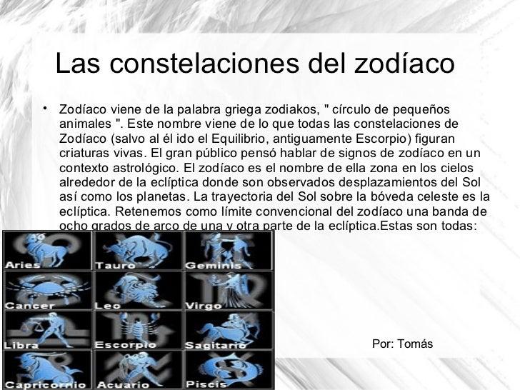 """Las constelaciones del zodíaco    Zodíaco viene de la palabra griega zodiakos, """" círculo de pequeños    animales """". Este ..."""