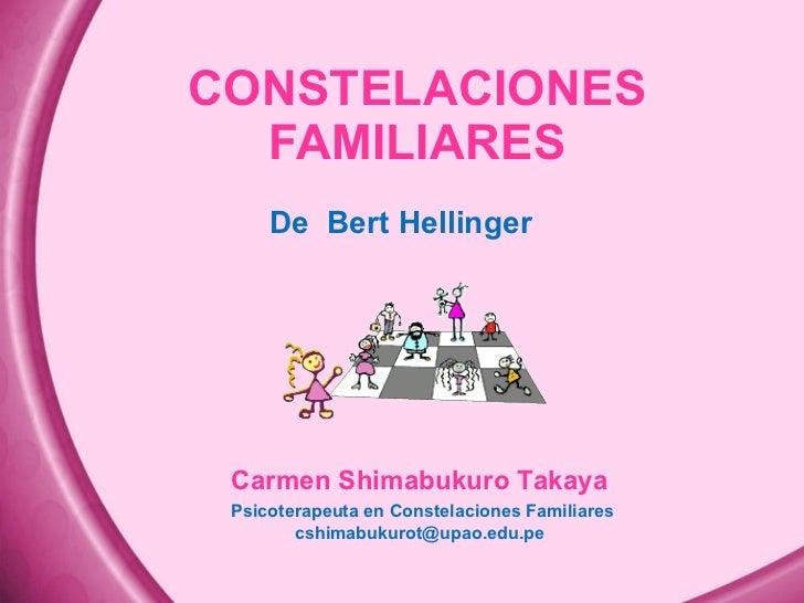 CONSTELACIONES FAMILIARES De  Bert Hellinger Carmen Shimabukuro Takaya Psicoterapeuta en Constelaciones Familiares [email_...