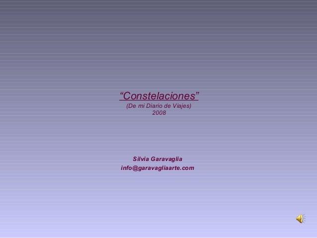 """""""Constelaciones"""" (De mi Diario de Viajes) 2008 Silvia Garavaglia info@garavagliaarte.com"""