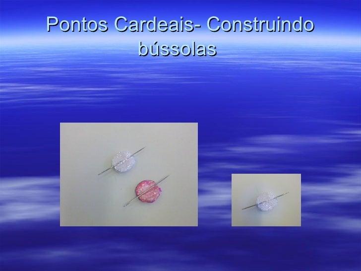 Pontos Cardeais- Construindo         bússolas