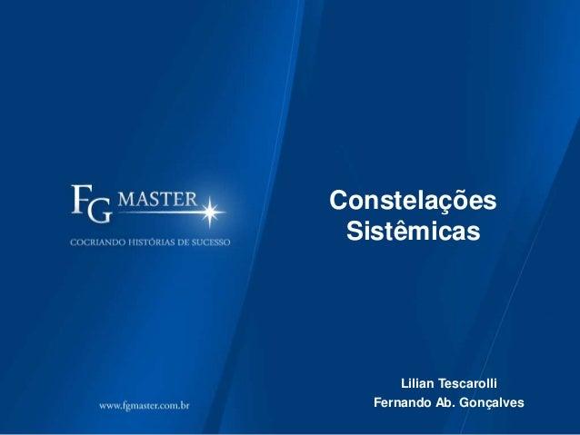 Constelações Sistêmicas Lilian Tescarolli Fernando Ab. Gonçalves