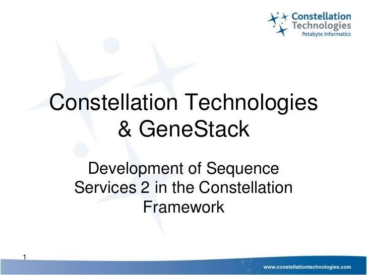 Constellation Technologies          & GeneStack       Development of Sequence      Services 2 in the Constellation        ...