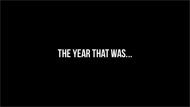 The Year that was...