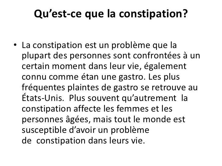 Qu'est-ceque la constipation?<br />La constipation est un problème que la plupart des personnes sont confrontées à un cert...