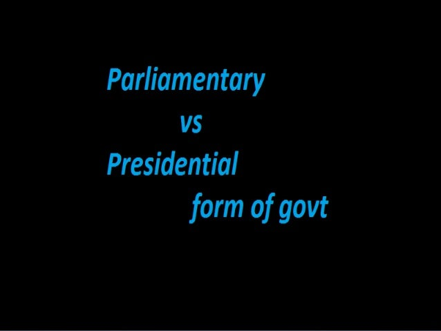 presidential form of govt Five important merits and demerits of the presidential form of government are as follows: merits: (1) the chief merit of this system lies in the fact that it establishes a stable executive which does not depend upon the fluctuating will of the legislature.