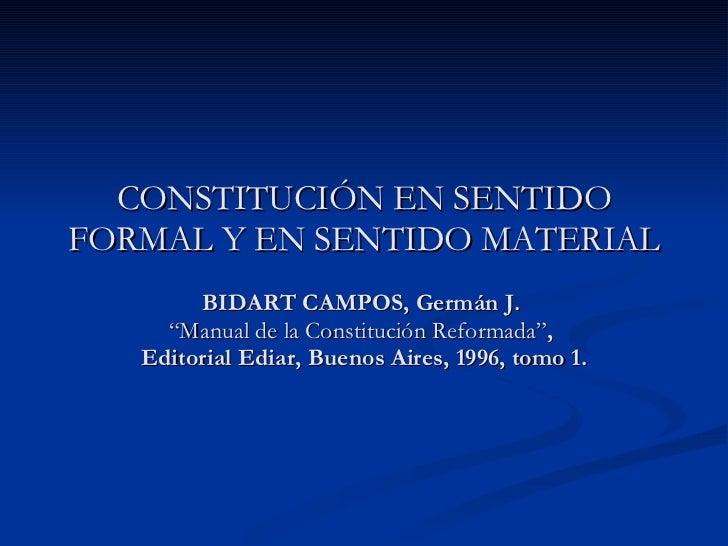 """CONSTITUCIÓN EN SENTIDO FORMAL Y EN SENTIDO MATERIAL BIDART CAMPOS, Germán J.  """"Manual de la Constitución Reformada"""" ,  Ed..."""