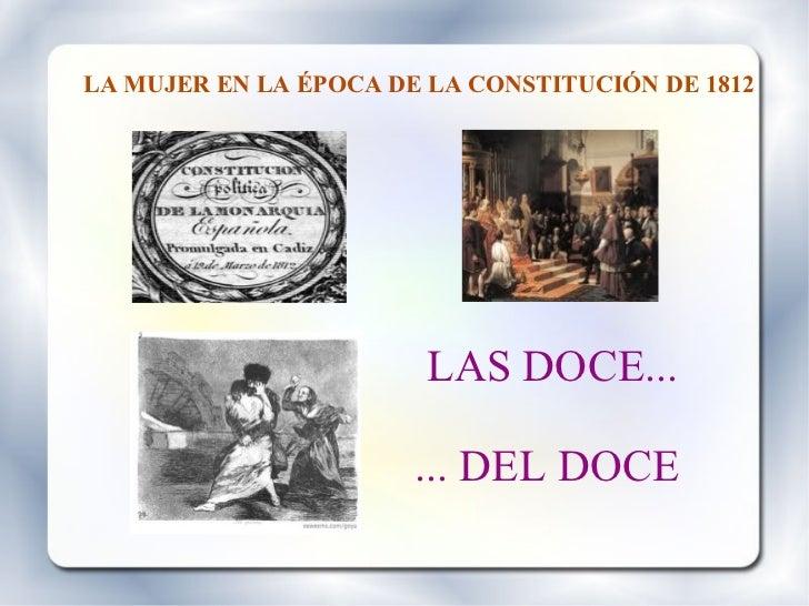 LA MUJER EN LA ÉPOCA DE LA CONSTITUCIÓN DE 1812                        LAS DOCE...                       ... DEL DOCE