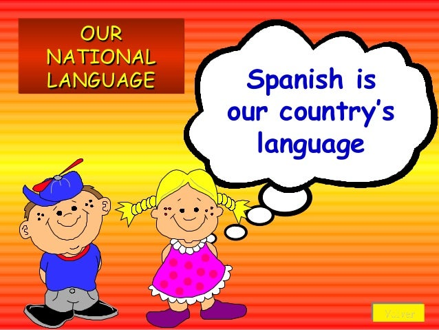 OURNATIONALLANGUAGE    Spanish is           our country's             language                      Volver                ...