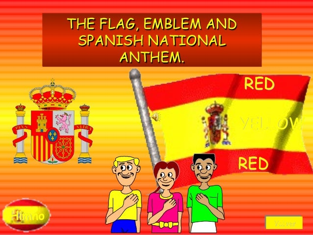 THE FLAG, EMBLEM AND         SPANISH NATIONAL              ANTHEM.                               RED                      ...