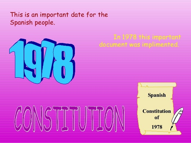 This is an important date for theSpanish people.                                  In 1978 this important                  ...