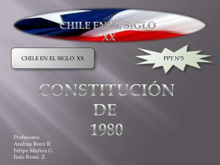 CHILE EN EL SIGLO XX   PPT Nº5Profesores:Andrea Roco RFelipe Muñoz GÍtalo Rossi Z.