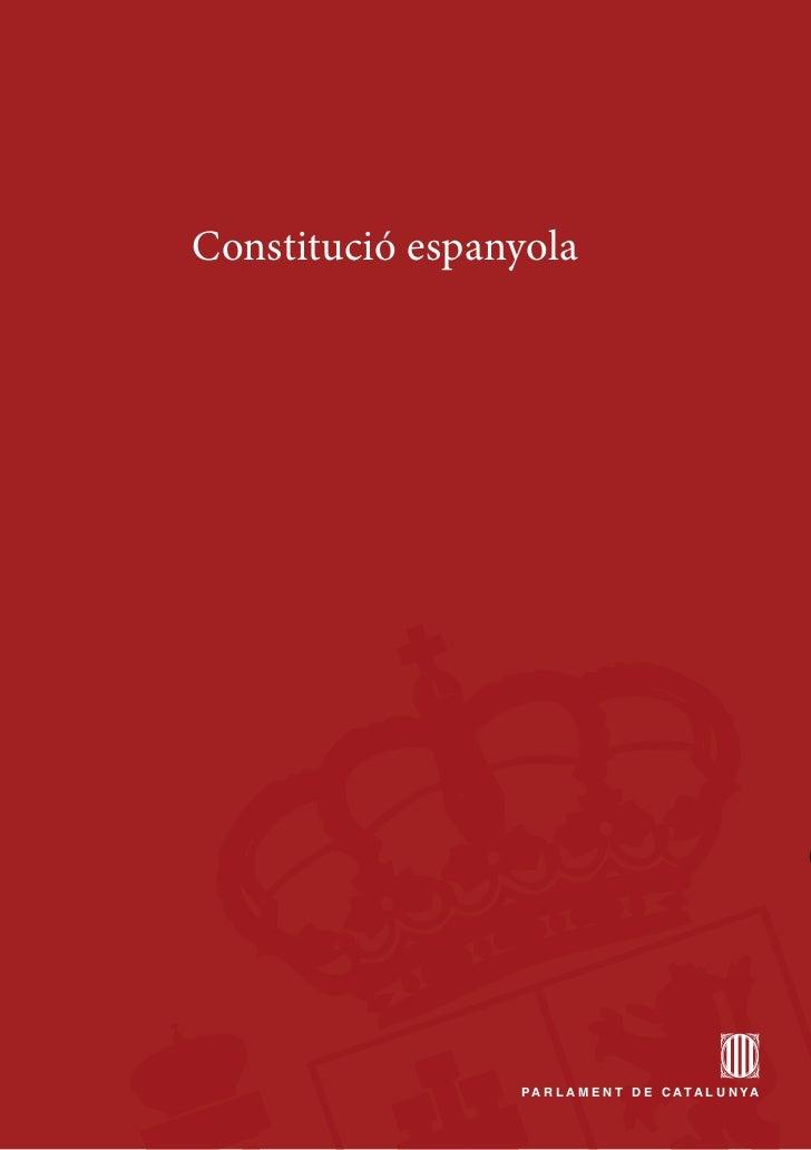 Constitució espanyola                 Pa r l a m e n t d e C ata l u n ya