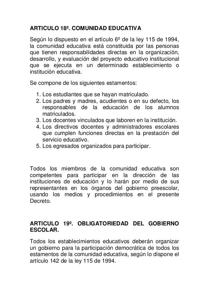 ARTICULO 18º. COMUNIDAD EDUCATIVA<br />Según lo dispuesto en el artículo 6º de la ley 115 de 1994, la comunidad educativa ...