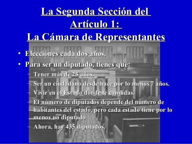 La Segunda Sección delLa Segunda Sección del Artículo 1:Artículo 1: La Cámara de RepresentantesLa Cámara de Representantes...