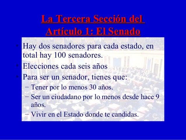 La Tercera Sección delLa Tercera Sección del Artículo 1: El SenadoArtículo 1: El Senado • Hay dos senadores para cada esta...