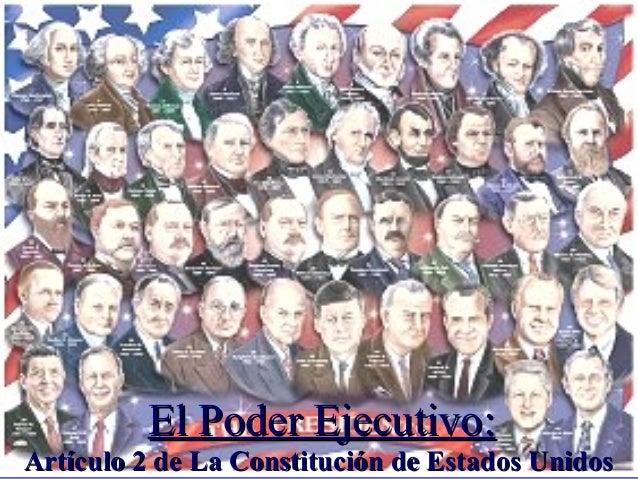 El Poder Ejecutivo:El Poder Ejecutivo: Artículo 2 de La Constitución de Estados UnidosArtículo 2 de La Constitución de Est...