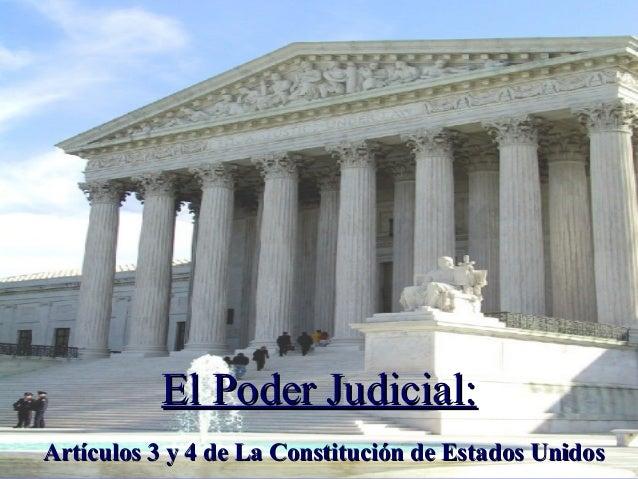 El Poder Judicial:El Poder Judicial: Artículos 3 y 4 de La Constitución de Estados UnidosArtículos 3 y 4 de La Constitució...