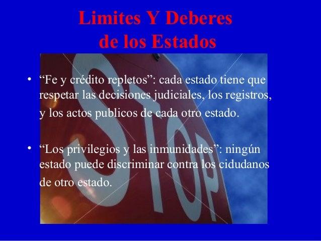 """Limites Y Deberes de los Estados • """"Fe y crédito repletos"""": cada estado tiene que respetar las decisiones judiciales, los ..."""