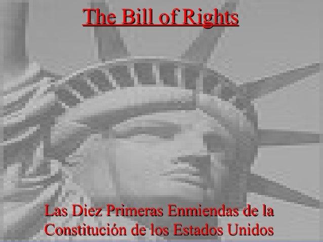 Las Diez Primeras Enmiendas de laLas Diez Primeras Enmiendas de la Constitución de los Estados UnidosConstitución de los E...