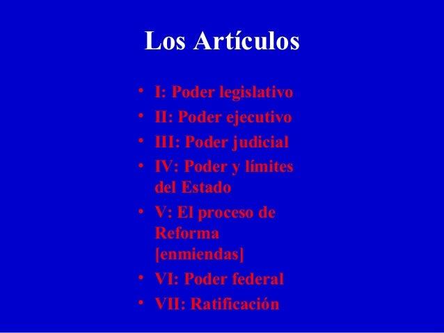 Los Artículos • I: Poder legislativo • II: Poder ejecutivo • III: Poder judicial • IV: Poder y límites del Estado • V: El ...