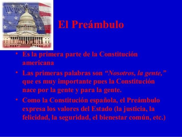 """El Preámbulo • Es la primera parte de la Constitución americana • Las primeras palabras son """"Nosotros, la gente,"""" que es m..."""