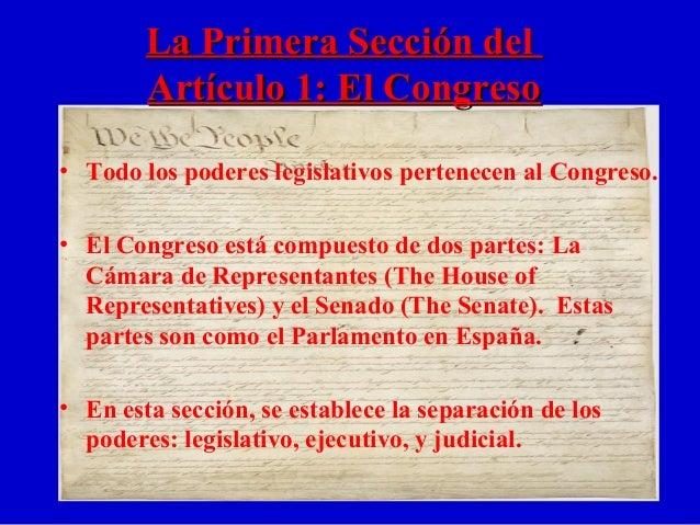 La Primera Sección delLa Primera Sección del Artículo 1: El CongresoArtículo 1: El Congreso • Todo los poderes legislativo...