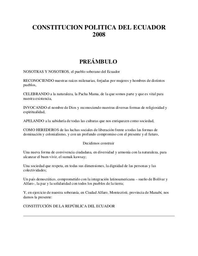 CONSTITUCION POLITICA DEL ECUADOR 2008 PREÁMBULO NOSOTRAS Y NOSOTROS, el pueblo soberano del Ecuador RECONOCIENDO nuestras...