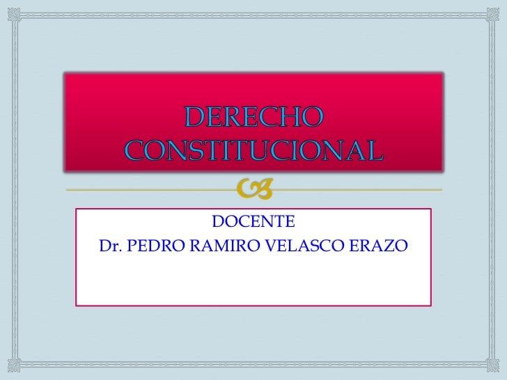DOCENTEDr. PEDRO RAMIRO VELASCO ERAZO