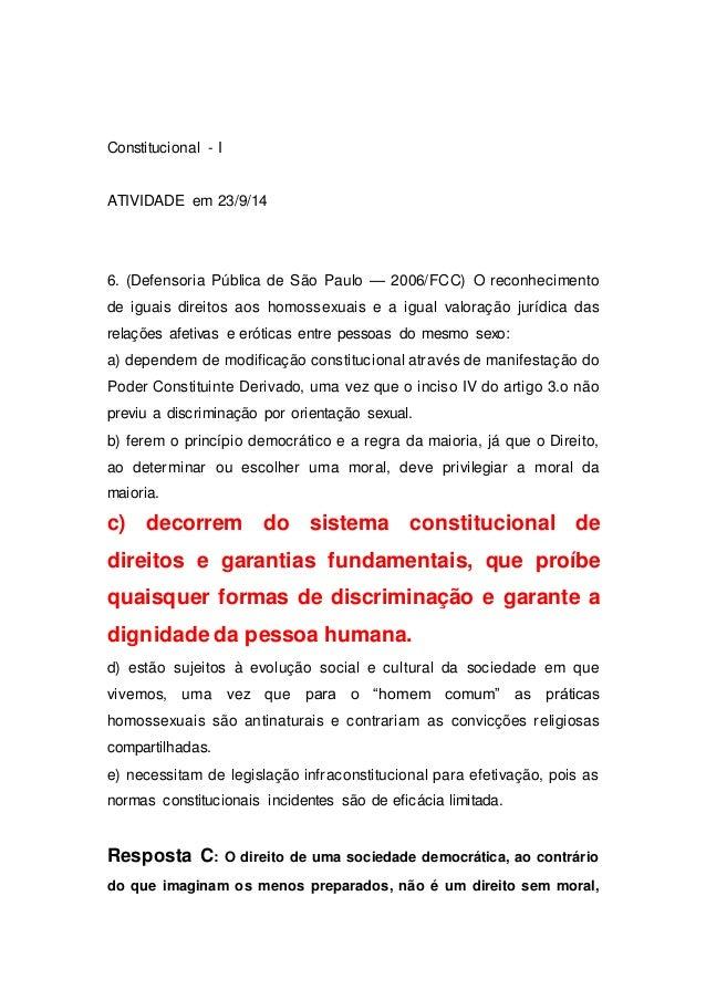 Constitucional - I ATIVIDADE em 23/9/14 6. (Defensoria Pública de São Paulo — 2006/FCC) O reconhecimento de iguais direito...
