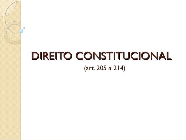DIREITO CONSTITUCIONAL        (art. 205 a 214)