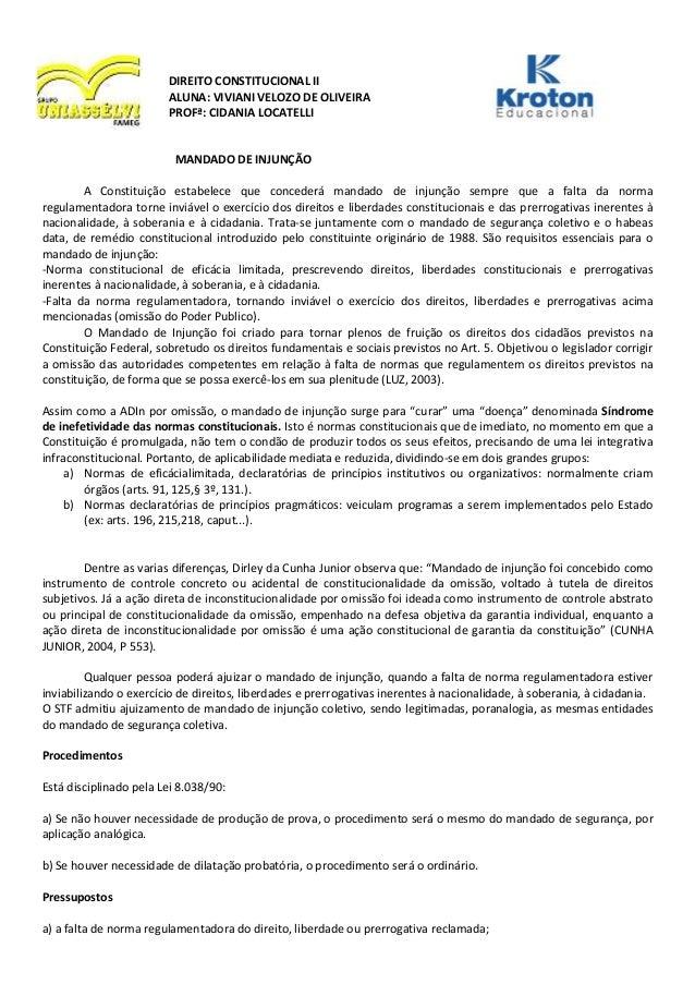 DIREITO CONSTITUCIONAL IIALUNA: VIVIANI VELOZO DE OLIVEIRAPROFª: CIDANIA LOCATELLIMANDADO DE INJUNÇÃOA Constituição estabe...