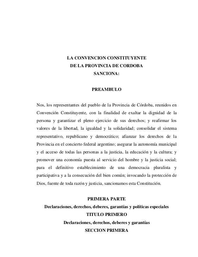 LA CONVENCION CONSTITUYENTE DE LA PROVINCIA DE CORDOBA SANCIONA: PREAMBULO Nos, los representantes del pueblo de la Provin...