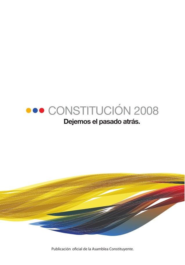 Constitución de la República del Ecuador Incluye las reformas aprobadas en el Referéndum y Consulta Popular de 7 de mayo d...