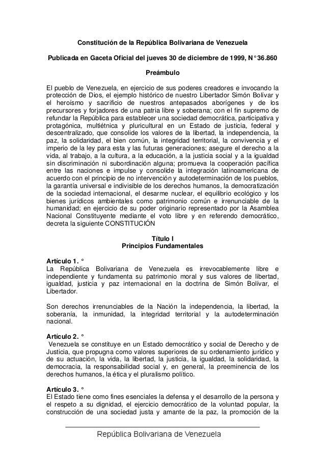 Constitución de la República Bolivariana de Venezuela  Publicada en Gaceta Oficial del jueves 30 de diciembre de 1999, N° ...