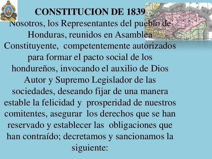 CONSTITUCION DE 1839 Nosotros, los Representantes del pueblo de      Honduras, reunidos en AsambleaConstituyente, competen...